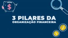 3 Pilares da Organização Financeira